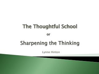 S harpening the Thinking
