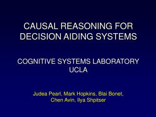 CAUSAL REASONING FOR DECISION AIDING SYSTEMS COGNITIVE SYSTEMS LABORATORY UCLA