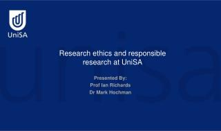 Research ethics and responsible research at UniSA