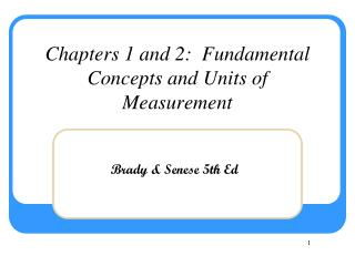Chapters 1 and 2:  Fundamental Concepts and Units of Measurement