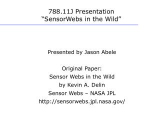 "788.11J Presentation ""SensorWebs in the Wild"""