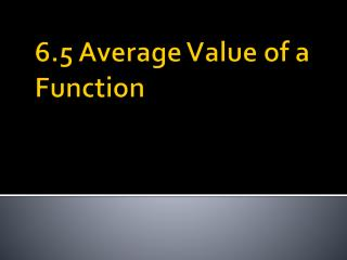 6.5 Average Value of a Function