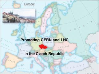 Promoting CERN and LHC in the Czech Republic