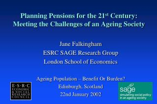 Planning Pensions for the 21 st  Century: Meeting the Challenges of an Ageing Society