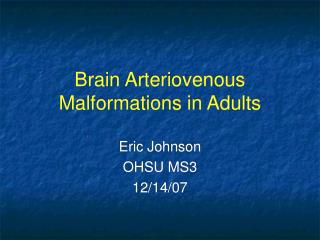 Brain Arteriovenous Malformations in Adults