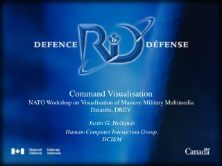 Command Visualisation NATO Workshop on Visualisation of Massive Military Multimedia Datasets, DREV