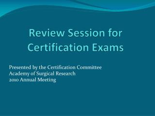 Review Session for Certification Exams