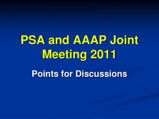 PSA and AAAP Joint Meeting 2011