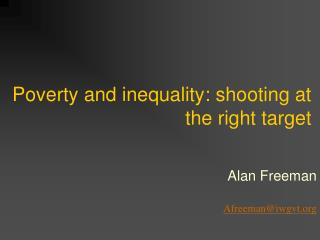 Poverty and inequality: shooting at the right target