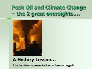 Peak Oil and Climate Change – the 2 great oversights….