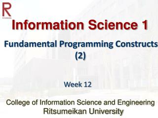 Information Science 1 Fundamental Programming Constructs (2)