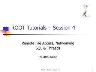 ROOT Tutorials – Session 4