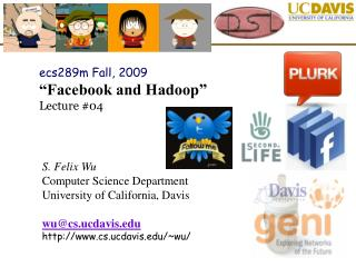 "ecs289m Fall, 2009 ""Facebook and Hadoop"" Lecture #04"