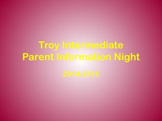 Troy Intermediate Parent Information Night