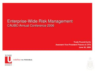 Enterprise-Wide Risk Management CAUBO Annual Conference 2006