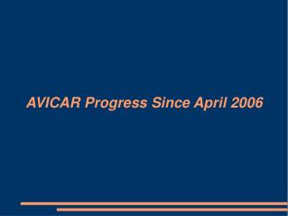 AVICAR Progress Since April 2006