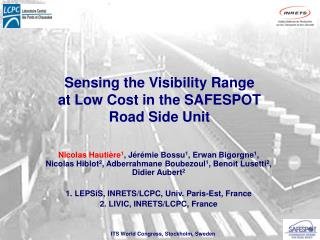 Sensing the Visibility Range at Low Cost in the SAFESPOT Road Side Unit