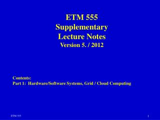 ETM 555 Supplementary  Lecture  Notes Version 5. / 201 2 Contents: