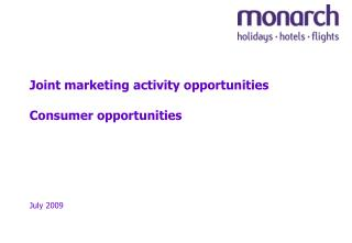 Joint marketing activity opportunities Consumer opportunities