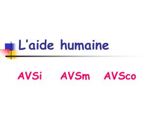 L'aide humaine