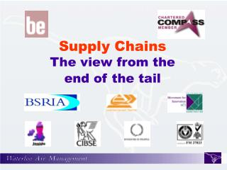 Supply Chains The view from the end of the tail