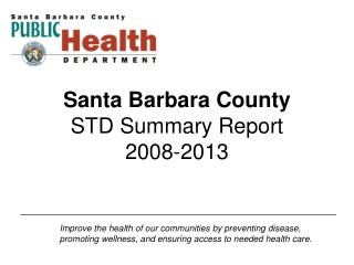 Santa Barbara County STD Summary Report 2008-2013
