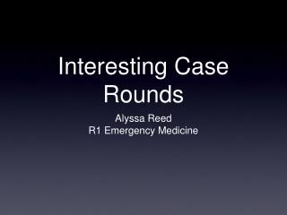 Interesting Case Rounds