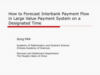 How to Forecast Interbank Payment Flow in Large Value Payment System on a Designated Time