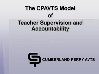 The CPAVTS Model  of  Teacher Supervision and Accountability