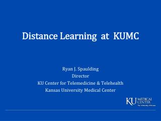 Distance Learning  at  KUMC