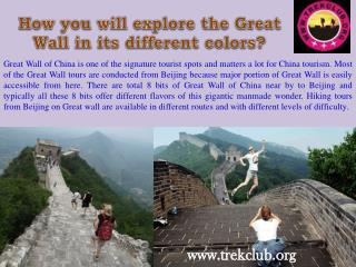 How you will explore the Great Wall in its different colors
