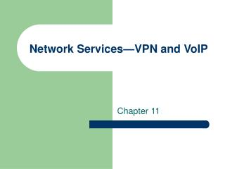Network Services—VPN and VoIP