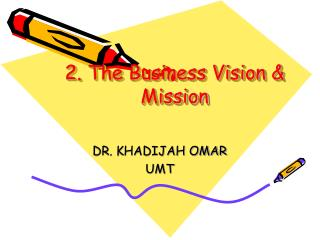 2. The Business Vision & Mission