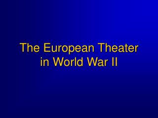The European Theater in World War II