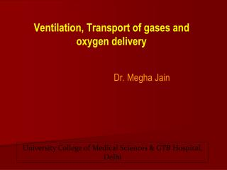 Ventilation, Transport of gases and oxygen delivery