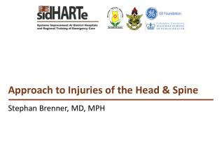 Approach to Injuries of the Head & Spine