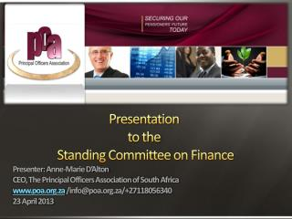 Presentation  to the  Standing Committee on Finance Presenter : Anne-Marie D'Alton