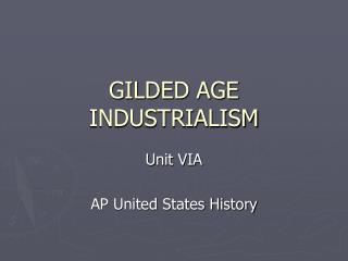 GILDED AGE INDUSTRIALISM