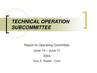 TECHNICAL OPERATION SUBCOMMITTEE