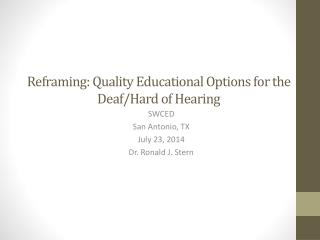 Reframing: Quality Educational Options for the Deaf/Hard of Hearing