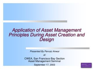 Application of Asset Management Principles During Asset Creation and Design
