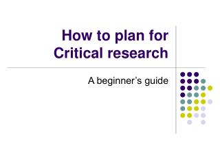 How to plan for Critical research