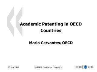 Academic Patenting in OECD Countries  Mario Cervantes, OECD