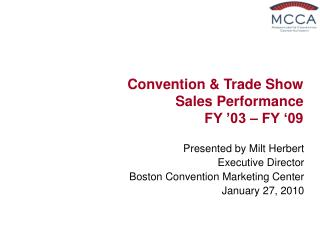 Convention & Trade Show Sales Performance FY '03 – FY '09