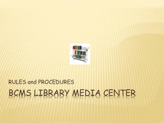 BCMS LIBRARY MEDIA CENTER