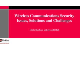 Wireless Communications Security Issues, Solutions and Challenges