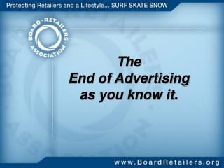 The End of Advertising  as you know it.