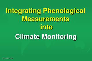 Integrating Phenological Measurements  into
