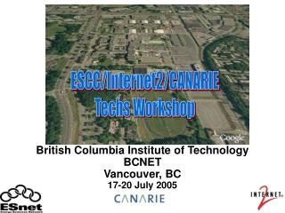 British Columbia Institute of Technology BCNET Vancouver, BC 17-20 July 2005