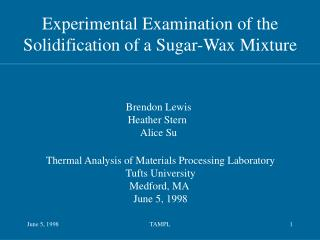 Experimental Examination of the Solidification of a Sugar-Wax Mixture